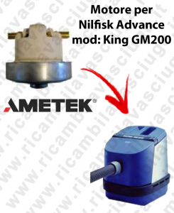 KING GM 200  MOTEUR ASPIRATION AMETEK  pour aspirateur Nilfisk Advance