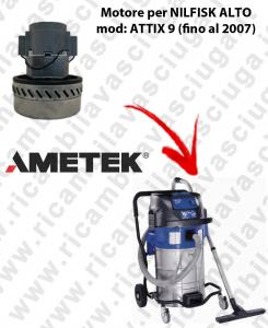 ATTIX 9 (fino al 2007) MOTEUR ASPIRATION AMETEK  pour aspirateur NILFISK ALTO
