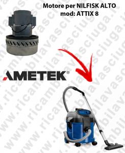 ATTIX 8 MOTEUR ASPIRATION AMETEK  pour aspirateur NILFISK ALTO