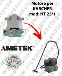 NT 25/1  MOTEUR ASPIRATION AMETEK  pour aspirateur KARCHER