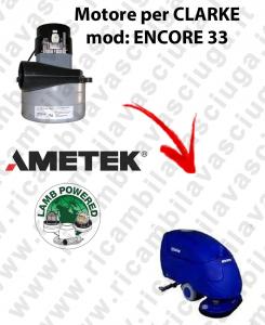 ENCORE 33  MOTEUR ASPIRATION LAMB AMETEK pour autolaveuses CLARKE