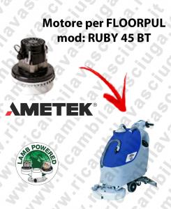 RUBY 45 BT MOTEUR ASPIRATION LAMB AMATEK pour autolaveuses FLOORPUL