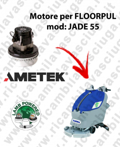 JADE 55 MOTEUR ASPIRATION LAMB AMATEK pour autolaveuses FLOORPUL