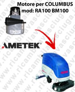 RA100 BM100 MOTEUR ASPIRATION LAMB AMATEK pour autolaveuses COLUMBUS