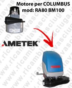 RA80 BM100 MOTEUR ASPIRATION LAMB AMATEK pour autolaveuses COLUMBUS