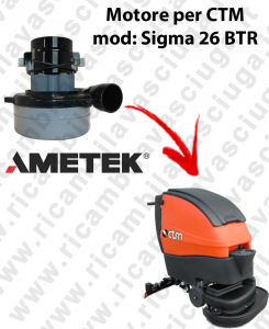 SIGMA 26 BTR MOTEUR ASPIRATION LAMB AMATEK pour autolaveuses CTM