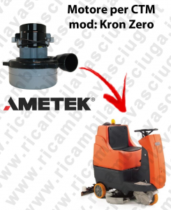 Kron Zero  MOTEUR ASPIRATION LAMB AMATEK pour autolaveuses CTM