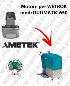 DUOMATIC 650 MOTEUR ASPIRATION LAMB AMATEK pour autolaveuses WETROK