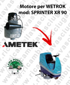 SPRINTER XR 90 MOTEUR ASPIRATION LAMB AMATEK pour autolaveuses WETROK