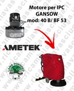 40 B/BF 53 MOTEUR ASPIRATION LAMB AMATEK pour autolaveuses IPC GANSOW