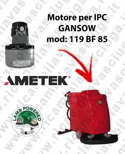 119 BF 85 MOTEUR ASPIRATION LAMB AMATEK pour autolaveuses IPC GANSOW