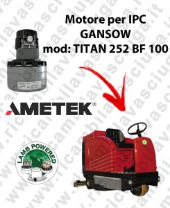 TITAN 252 BF 100 MOTEUR ASPIRATION LAMB AMATEK pour autolaveuses IPC GANSOW