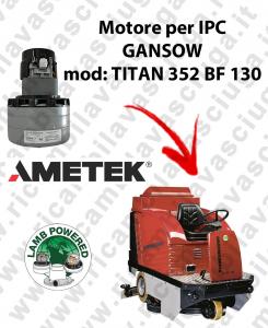 TITAN 352 BF 100 MOTEUR ASPIRATION LAMB AMATEK pour autolaveuses IPC GANSOW