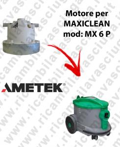 MX 6 P MOTEUR AMETEK aspiration pour aspirateur MAXICLEAN
