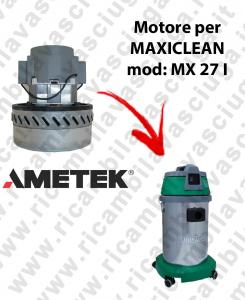 MX 27 I MOTEUR AMETEK aspiration pour aspirateur et aspirateur à eau MAXICLEAN