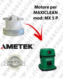 MX 5 P MOTEUR AMETEK aspiration pour aspirateur MAXICLEAN