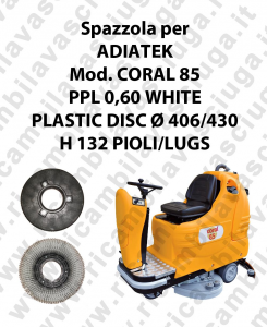 BROSSE A LAVER PPL 0,60 WHITE pour autolaveuses ADIATEK Reference CORAL 85