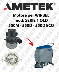 SERIE 1 OLD 550M 550D 550D ECO MOTEUR AMETEK aspiration pour autolaveuses WIRBEL