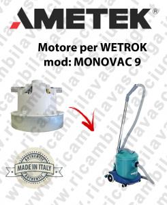 MONOVAC 9 MOTEUR ASPIRATION AMETEK  pour aspirateur WETROK