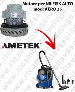 AERO 25 MOTEUR ASPIRATION AMETEK  pour aspirateur NILFISK ALTO