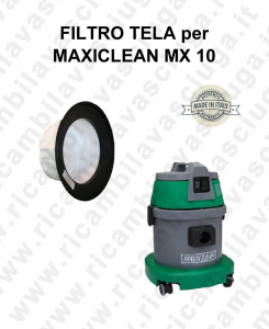 FILTRE TOILE pour aspirateur MAXICLEAN Reference MX 10