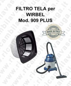 FILTRE TOILE pour aspirateur WIRBEL Reference 909 PLUS