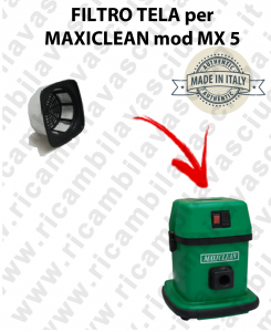 FILTRE TOILE pour aspirateur MAXICLEAN Reference MX5 - BY SYNCLEAN