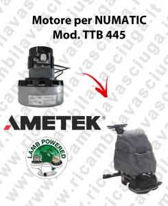 TTB 445 moteur aspiration AMETEK autolaveuses NUMATIC