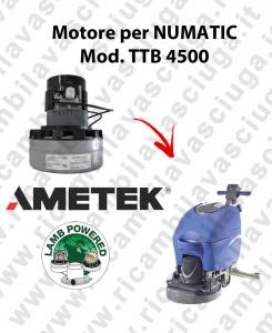 TTB 4500 moteur aspiration AMETEK autolaveuses NUMATIC