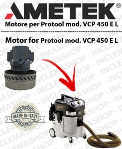 VCP 450 E L moteur aspiration AMETEK  pour aspirateurs e aspirateur à eau Protool