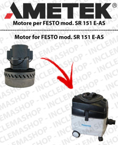 SR 151 E-AS moteur aspiration AMETEK  pour aspirateurs FESTO