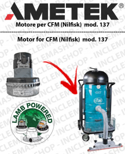 CFM 137  AMETEK Vacuum motor for scrubber dryer NILFISK