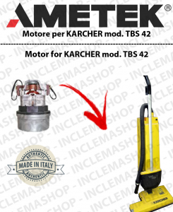 TBS 42 AMETEK Vacuum motor for carpet sweeper KARCHER