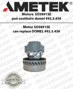 Vacuum motor SO3891SE AMETEK ITALIA can replace DOMEL: 492.3.436
