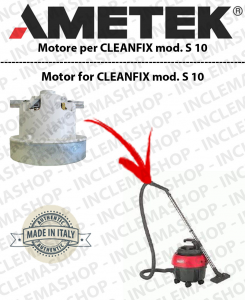 S 10  AMETEK Vacuum motor for vacuum cleaner CLEANFIX
