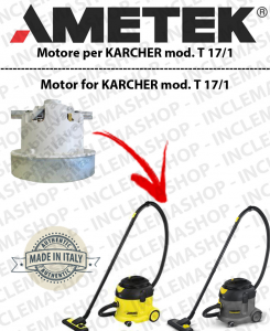 T 17/1  AMETEK Vacuum motor for vacuum cleaner KARCHER