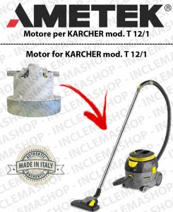 T 12/1  MOTEUR AMETEK aspiration pour aspirateurs KARCHER