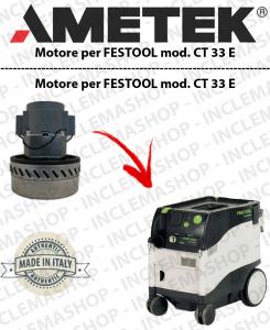 CT 33  E moteur aspiration AMETEK  pour aspirateurs FESTOOL