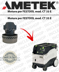 CT 33  E Ametek Vacuum Motor  for vacuum cleaner FESTOOL
