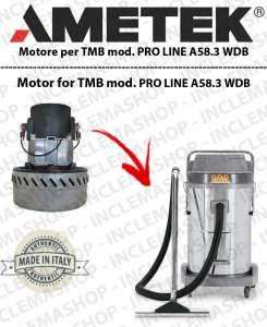 PRO LINE A58.3 WDB AMETEK Vacuum motor for vacuum cleaner wet and dry TMB