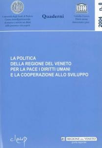 La politica della Regione del Veneto per la pace i diritti umani e la cooperazione allo sviluppo - 2004 n. 8
