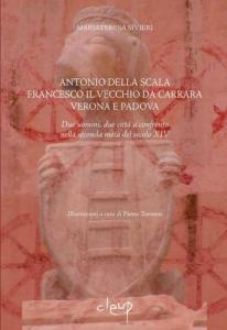 Antonio della Scala Francesco il Vecchio da Carrara Verona e Padova