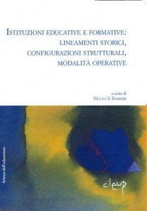 Istituzioni educative e formative: lineamenti storici, configurazioni strutturali, modalità operative