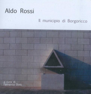 Aldo Rossi. Il municipio di Borgoricco