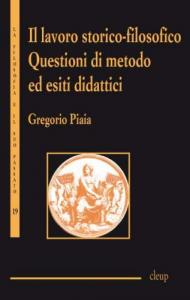 Il lavoro storico-filosofico. Questioni di metodo ed esiti didattici. seconda edizione
