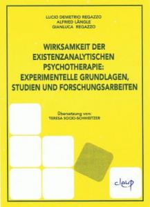Wirksamkeit der existenzanalytischen psychotherapie: experimentelle grundlagen, studien und forschungsarbeiten