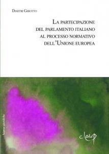 La partecipazione del Parlamento italiano al processo normativo dell´Unione Europea