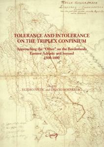 Tolerance and intolerance on the triplex confinium.