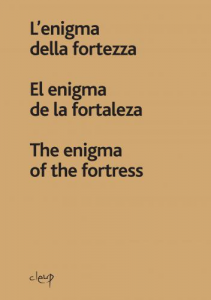 L´enigma della fortezza | El enigma del la fortaleza | The enigma of the fortress