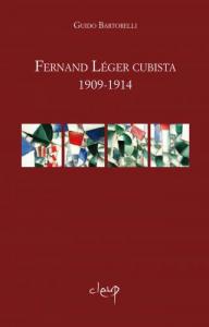 Fernand Léger cubista 1909-1914. Prefazione di Jolanda Nigro Covre
